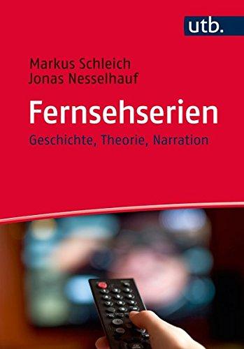 Fernsehserien: Geschichte, Theorie, Narration