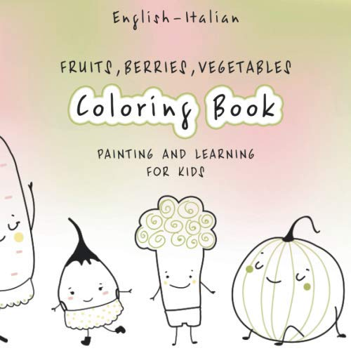 Berry Fun Dots (Coloring Book Painting and Learning for Kids Fruits Berries Vegetables: L'inglese - Italiano |English - Italian |Easy and fun learning languages for ... |Great Gift | La frutta la bacca la verdura)