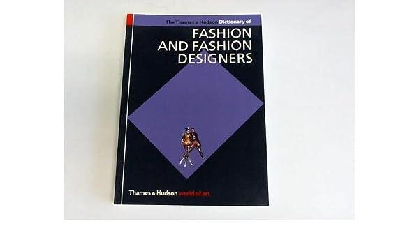 The Thames Hudson Dictionary Of Fashion And Fashion Designers Amazon Co Uk O Hara Callan Georgina Books