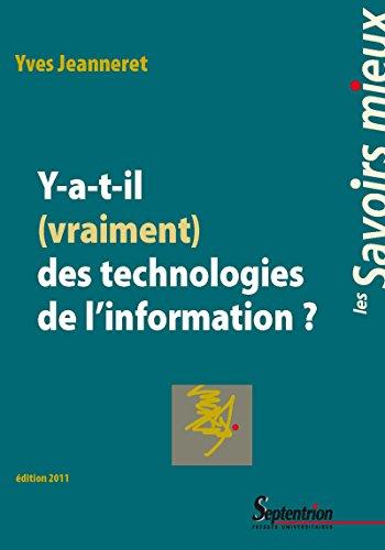 Y-a-t-il (vraiment) des technologies de l'information ?: Nouvelle édition revue et corrigée