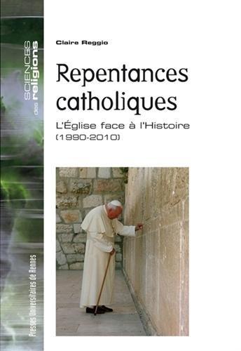 Repentances catholiques : L'Eglise face à l'Histoire (1990-2010)