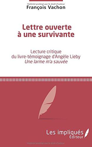Lettre ouverte à une survivante: Lecture critique du livre-témoignage d'Angèle Lieby <em>Une larme m'a sauvée</em>