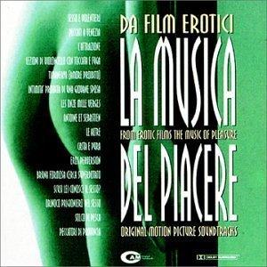 Da Film Erotici La Musica Del Piacere by Various Artists (1999-03-30j (Erotici Film)