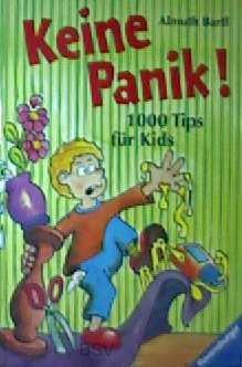 Keine Panik!: 1000 Tips für alle Lebenslagen