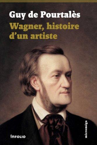 Wagner, histoire d'un artiste