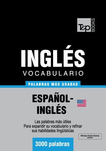 Vocabulario español-inglés americano - 3000 palabras más usadas (T&P Books) por Andrey Taranov