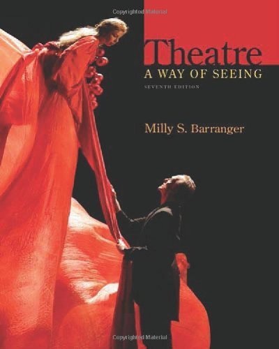 Theatre: A Way of Seeing by Milly S. Barranger (2014-01-01)