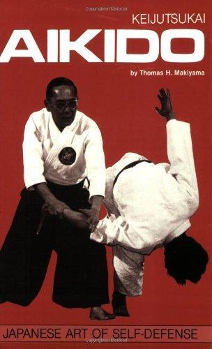 Keijutsukai Aikido: Japanese Art of Self-defense (Japanese Arts) by Thomas Makiyama (1-Mar-2006) Paperback
