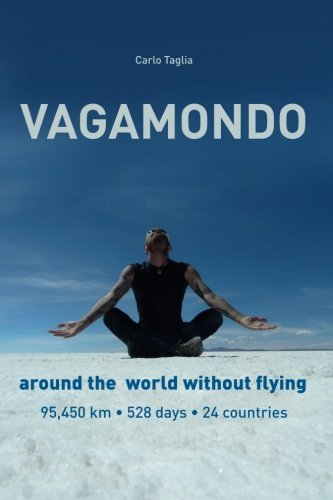 Vagamondo: Around the World Without Flying [Lingua Inglese]