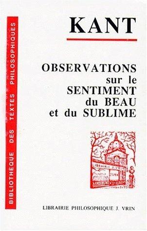 Observations sur le sentiment du beau et du sublime de Emmanuel Kant (3 mai 2000) Poche