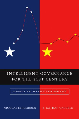 Intelligent Governance for the 21st Century: A Middle Way between West and East por Nicolas Berggruen