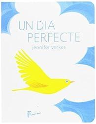 Un dia perfecte par Jennifer Yerkes