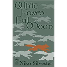 White Foxes, Full Moon
