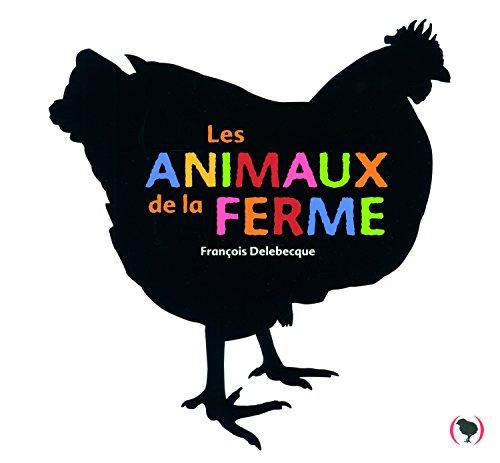 Les animaux de la ferme par François Delebecque
