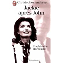 JACKIE APRES JOHN. Une héroïne américaine