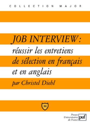 Job Interview : russir les entretiens de slection en franais et en anglais