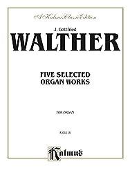 Five Selected Organ Works: 0 (Kalmus Edition)