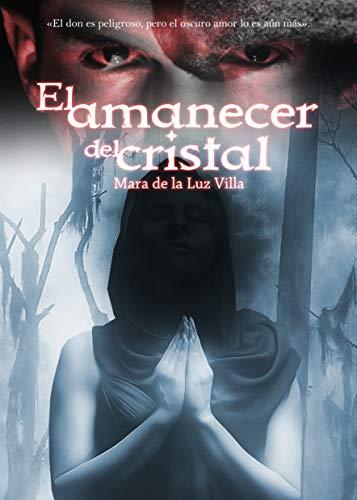 El amanecer del cristal eBook: Mara De la Luz Villa: Amazon.es ...
