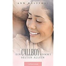Ein Callboy kommt selten allein (Callboys und Herzensbrecher 2)