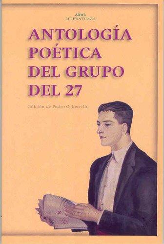 Antología poética del Grupo del 27 (Akal Literaturas) por Pedro César Cerrillo Torremocha