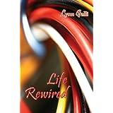 Life Rewired by Lynn Galli (2013-05-21)