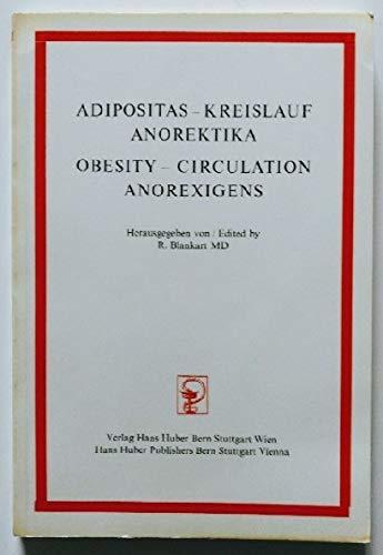 Adipositas, Kreislauf, Anorektika - Obesity, circulation, anorexigens.