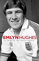 Emlyn Hughes: A Tribute to Crazy Horse