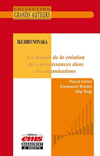 Lire en ligne Ikujiro Nonaka - La théorie de la création des connaissances dans les organisations pdf epub