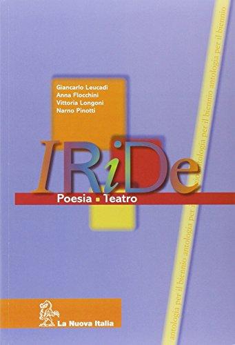 Iride. Poesia e teatro-Grandi autori grandi opere. Per le Scuole superiori
