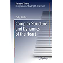Complex Structure and Dynamics of the Heart (Springer Theses)