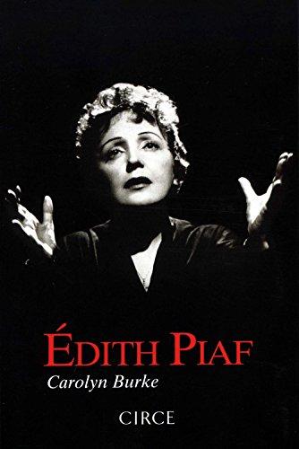 Edith Piaf (BIOGRAFÍAS) por Carolyn Burke