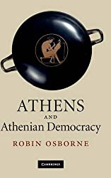 Athens and Athenian Democracy by Robin Osborne (2010-05-06)