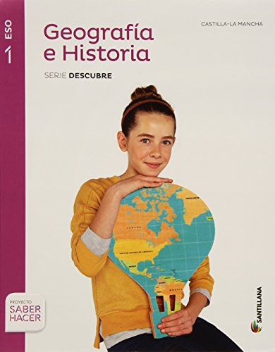 GEOGRAFIA E HISTORIA CASTILLA LA MANCHA SERIE DESCUBRE 1 ESO SABER HACER - 9788468019017
