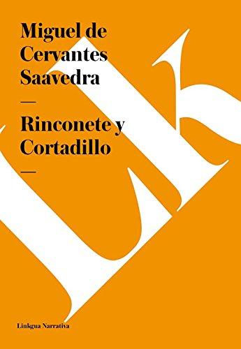 Rinconete y Cortadillo (Narrativa) por Miguel de Cervantes Saavedra