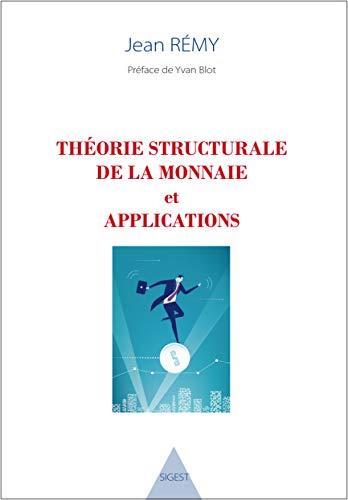 Théorie structurale de la monnaie et applications