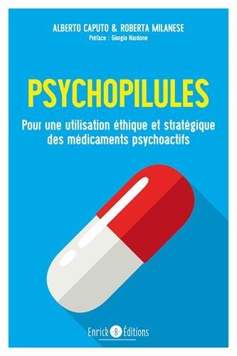 Psychopilules : Pour une utilisation éthique et stratégique des médicaments psychoactifs