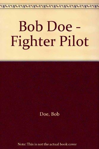 Bob Doe - Fighter Pilot por Bob Doe