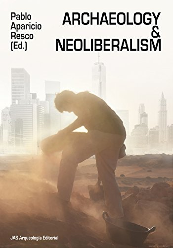 Archaeology and Neoliberalism