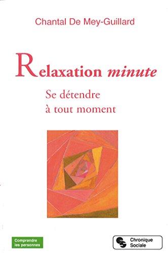 Relaxation minute: Se détendre à tout moment