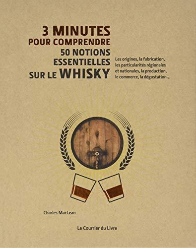 3 minutes pour comprendre 50 notions essentielles sur le whisky par Collectif