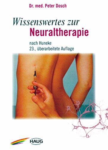 Wissenswertes zur Neuraltherapie: nach Huneke