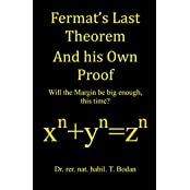 Fermat's Last Theorem And his Own Proof: Will the Margin be big enough, this time? (English Edition)