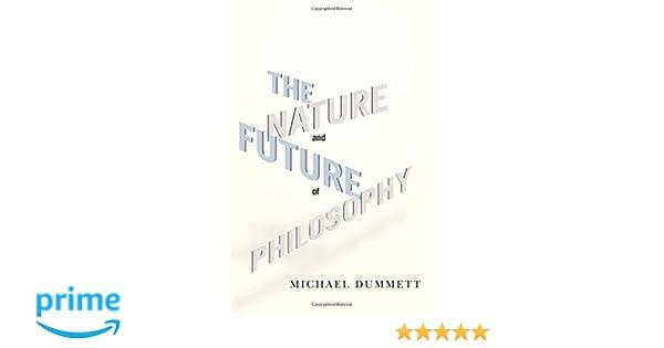 dummett nature future philosophy