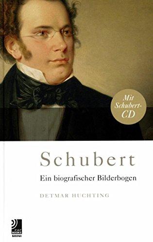 Schubert: Ein biographischer Bilderbogen: Ein Biografischer Bilderbogen (earBOOKS mini)