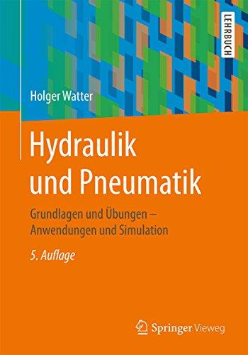 Hydraulik und Pneumatik: Grundlagen und Übungen - Anwendungen und Simulation (German Edition)