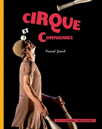 Cirque et compagnies par Pascal Jacob