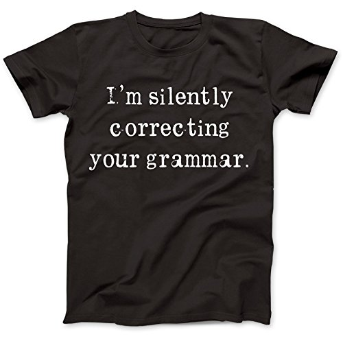 Silently Correcting Your Grammar T-Shirt 100% Baumwolle Schwarz