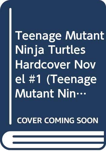 Teenage Mutant Ninja Turtles Sais - Teenage Mutant Ninja Turtles Hardcover Novel