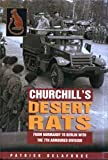 Churchills Desert Rats: From Normandy to Berlin with the 7th Armoured Division
