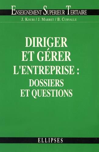 Diriger et gérer l'entreprise : Dossiers et questions